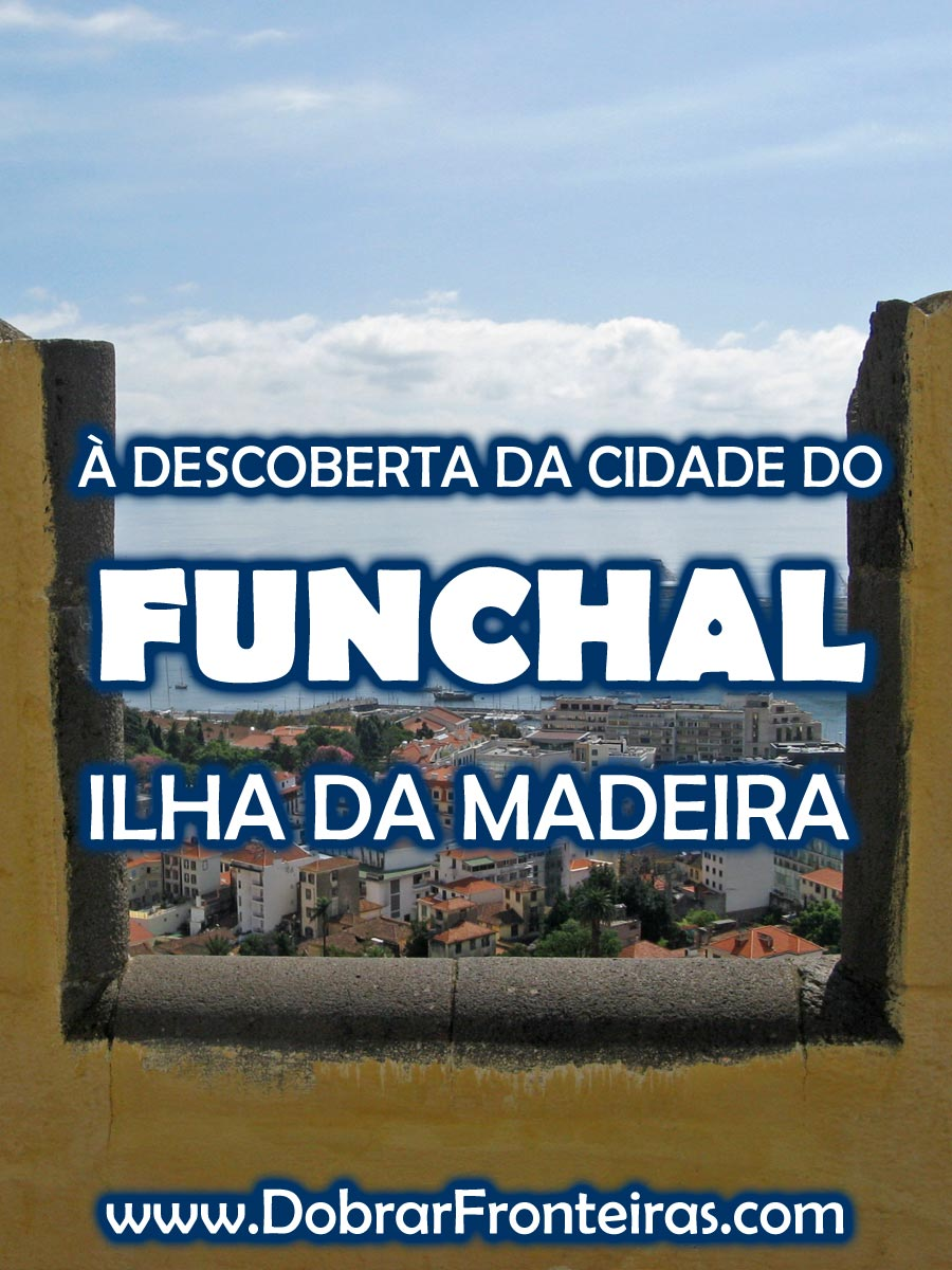 À descoberta da cidade do Funchal - Ilha da Madeira
