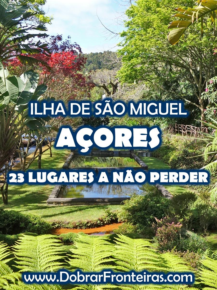 Lugares a visitar em São Miguel Açores