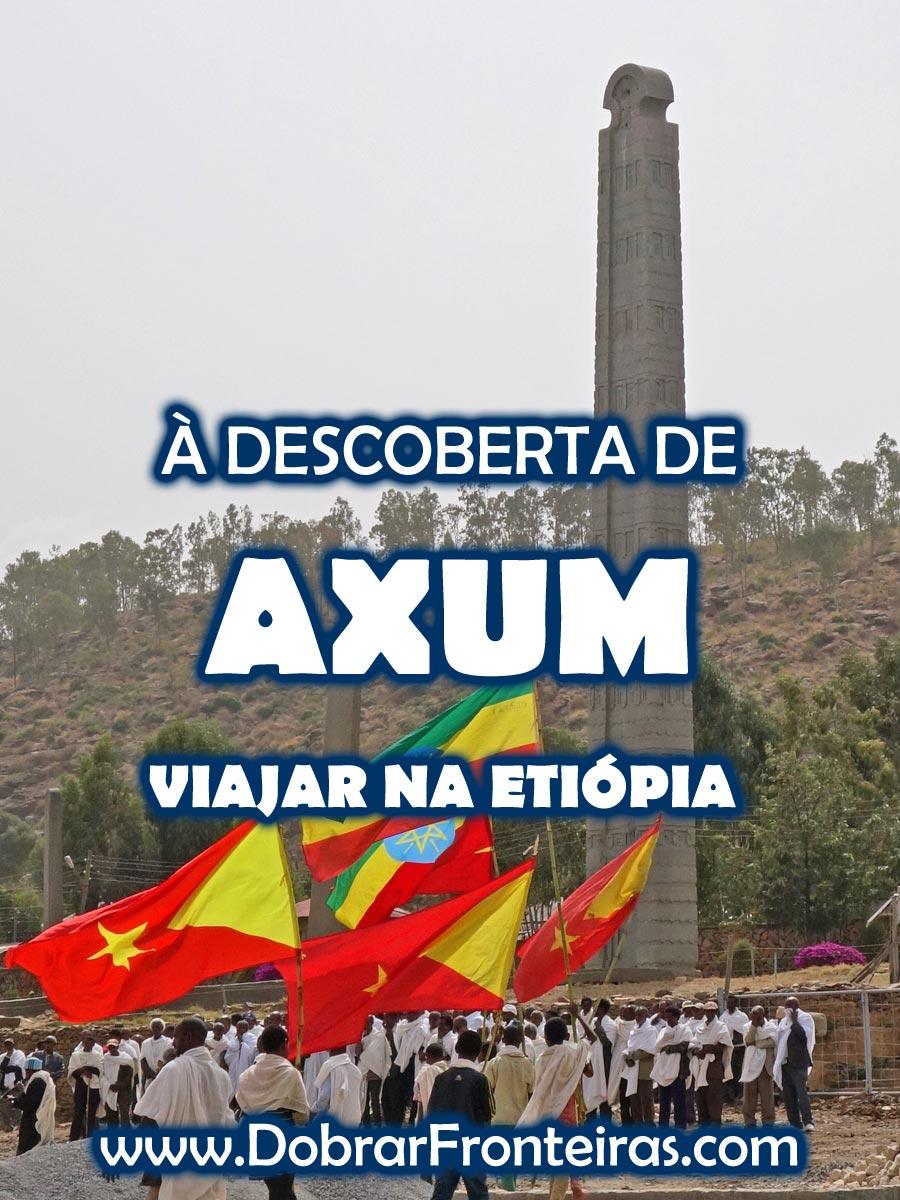 À descoberta de Axum, viajar na Etiópia