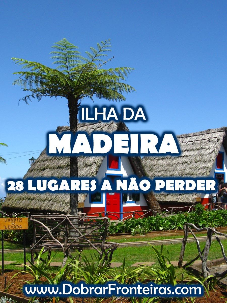 Ilha da Madeira - 28 lugares a não perder