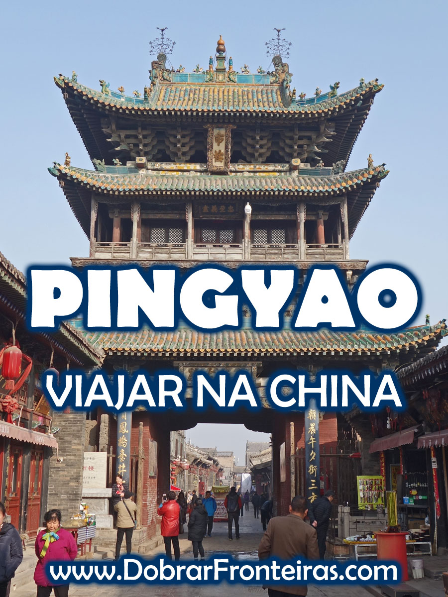 Viajar na China. Dicas de viagem para a cidade de Pingyao
